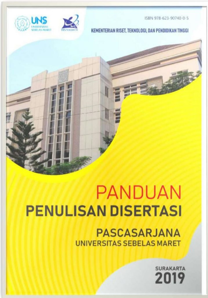 Panduan Penulisan Disertasi Program Pascasarjana Universitas Sebelas Maret Surakarta