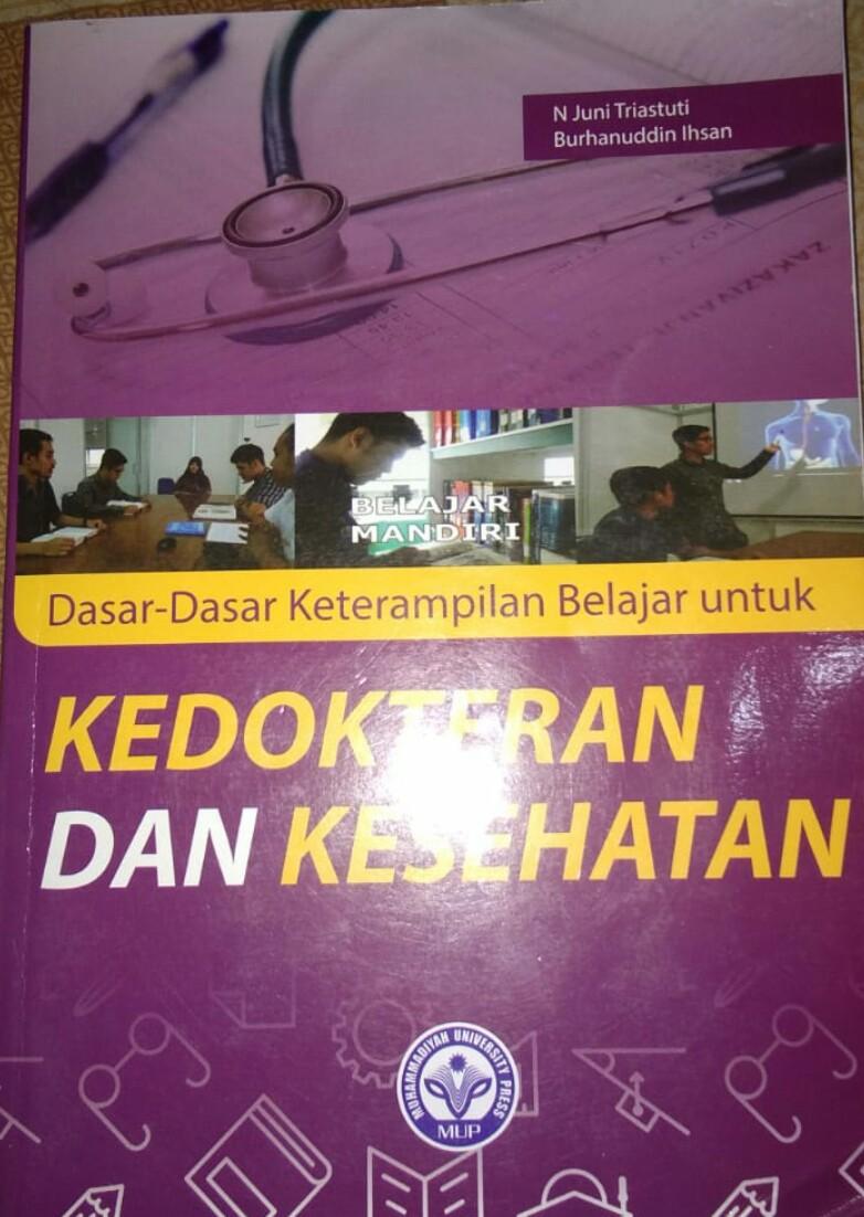 """""""Dasar-Dasar Keterampilan Belajar untuk Kedokteran dan Kesehatan"""" merupakan publikasi ilmiah mahasiswa S3 IKM UNS a/n Burhanuddin Ichsan dalam bentuk buku ber-ISBN"""