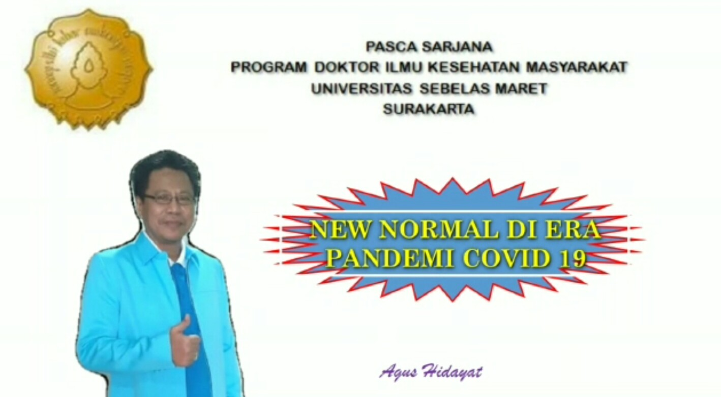"""Video Bertema """"New Normal di Era Pandemi Covid 19"""" Karya Mahasiswa S3 Kesehatan Masyarakat UNS dr. Agus Hidayat, SpP, FISR"""