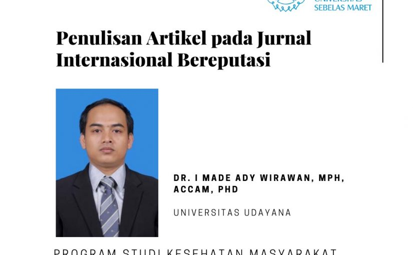Workshop Penulisan Artikel Pada Jurnal International Bereputasi oleh DR. I Made Ady Wirawan, MPH, ACCAM, PhD
