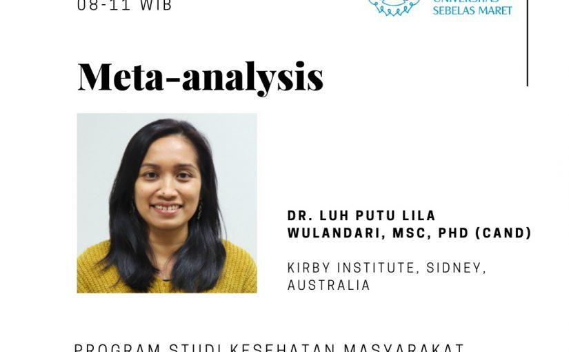 """Kuliah Pakar """"Meta-Analysis"""" oleh DR. Luh Putu Lila Wulandari, MSC, PhD (Cand)"""